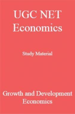 UGC NET Economics Study Material Growth and Development Economics