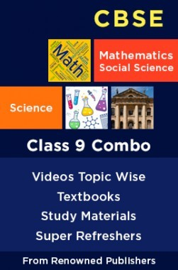 CBSE Class 9 Combo: Best Combination Of Mathematics, Science and Social Science Books, Study Materials & Topic Wise Video Lectures From Renowned Publishers