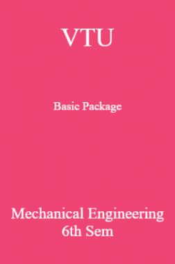 VTU Basic Package Mechanical Engineering VI SEM