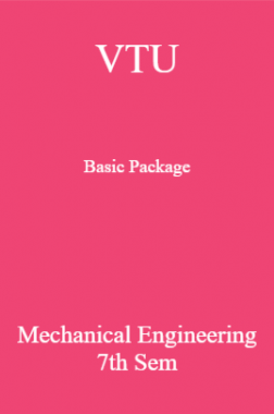 VTU Basic Package Mechanical Engineering VII SEM
