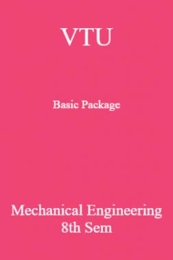 VTU Basic Package Mechanical Engineering VIII SEM