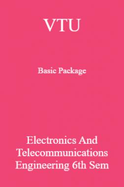 VTU Basic Package Electronics and Telecommunications Engineering VI SEM