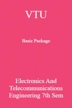 VTU Basic Package Electronics and Telecommunications Engineering VII SEM