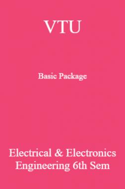 VTU Basic Package Electrical & Electronics Engineering VI SEM