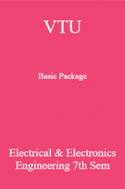 VTU Basic Package Electrical & Electronics Engineering VII SEM