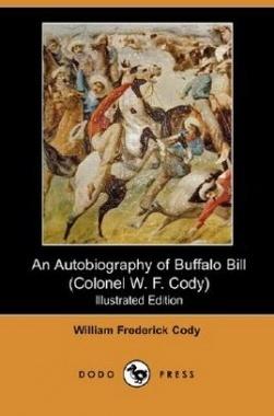 An Autobiography of Buffalo Bill eBook By  William Frederick Cody , N. C. Wyeth