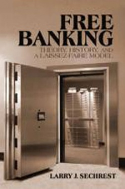 Free Banking Theory History And A Laissez-Faire Model eBook