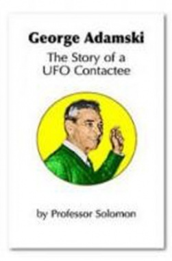 George Adamski The Story of a UFO Contactee eBook