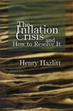 The Inflation Crisis and How to Resolve It eBook