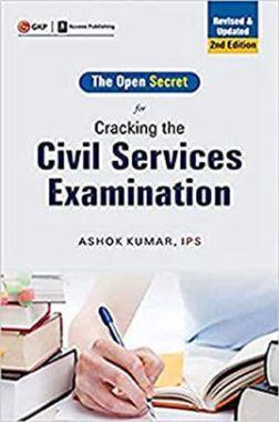 Cracking The Civil Services Examination : The Open Secret