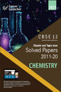 CBSE Chapter And Topicwise Solved Papers (2011-2020) Chemistry For Class 12 (2021 Exam)