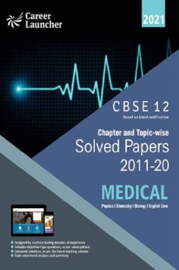 CBSE Chapter And Topicwise Solved Papers (2011-2020) Medical (PCBE) For Class 12 (2021 Exam)