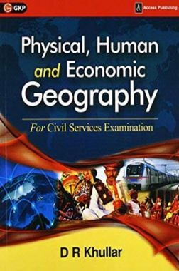 Physical, Human And Economic Geography For Civil Services Examination