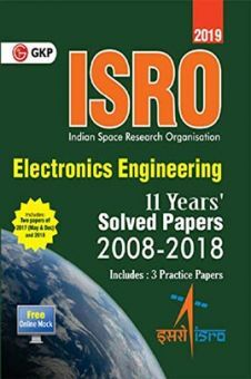 ISRO Electronics Engineering - Previous Years Solved Papers (2008-2018) 2019
