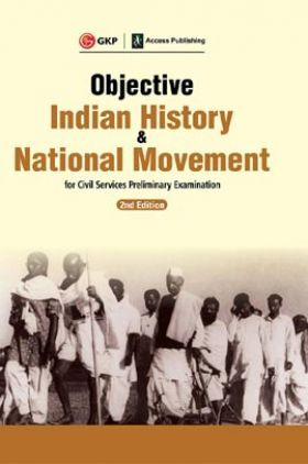Objective Indian History & National Movement For Civil Services Preliminary Examination 2ed