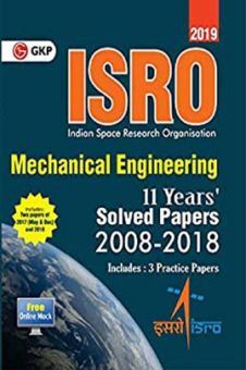 ISRO 2019 Mechanical Engineering Previous Years Solved Papers (2008-2018)