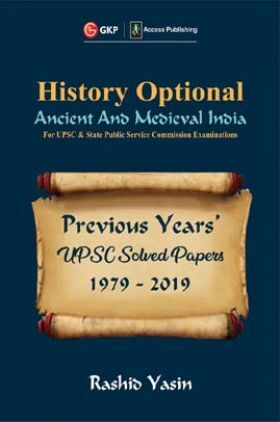 UPSC Previous Years' Solved Papers (1979-2019) - History Optional `Ancient & Medieval India'