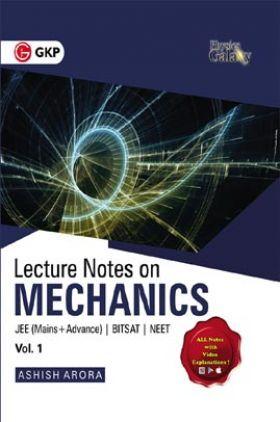 Physics Galaxy Vol. I Lecture Notes On Mechanics (JEE Mains & Advance, BITSAT, NEET)