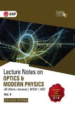 Physics Galaxy Vol. IV Lecture Notes On Optics & Modern Physics (JEE Mains & Advance, BITSAT, NEET)