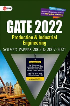 GATE 2022 - Production & Industrial Engineering - Solved Papers (2005 & 2007-2021)