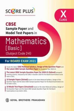 Score Plus CBSE Sample Paper and Model Test Papers For Class 10 Mathematics (Basic) (As per Reduced Syllabus for 2021 exam)