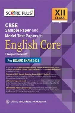Score Plus CBSE Sample Paper and Model Test Papers in English Core for class XII (As per Reduced Syllabus for 2021 exam)