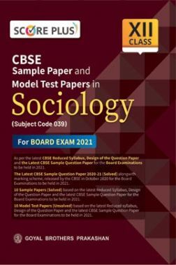 Score Plus CBSE Sample Paper and Model Test Papers in Sociology for class XII (As per Reduced Syllabus for 2021 exam)