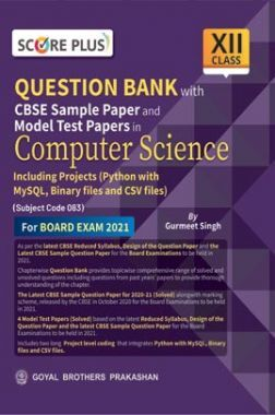 Score Plus CBSE Sample Paper and Model Test Papers in Computer Science for class XII (As per Reduced Syllabus for 2021 exam)