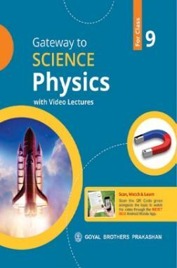 Gateway To Science PHYSICS Class-9