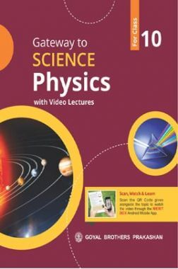 Gateway To Science PHYSICS Class-10