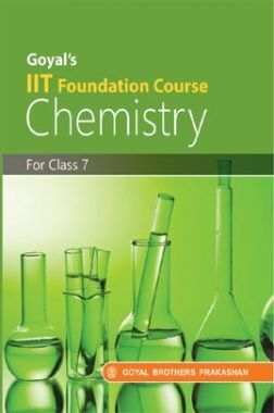 Goyal's IIT Foundation Course Chemistry For Class-7
