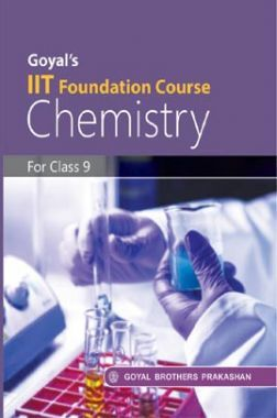 Goyal's IIT Foundation Course Chemistry For Class-9