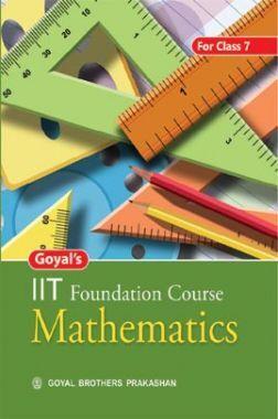Goyal's IIT Foundation Course Mathematics Class-7