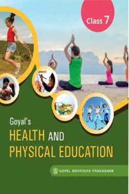 Goyals Health And Physical Education For Class-7