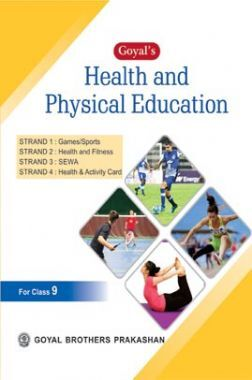 Goyals Health And Physical Education For Class-9
