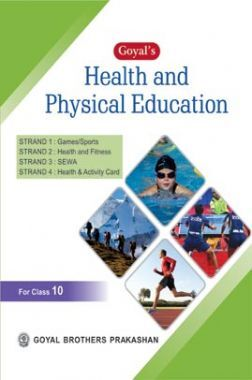 Goyals Health And Physical Education For Class-10