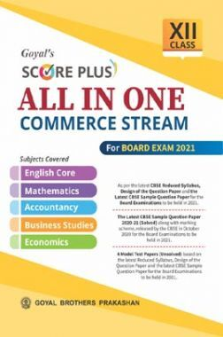 Score Plus All In One Commerce Stream Class- 12 ( As Per Reduced Syllabus For 2021 Exam)