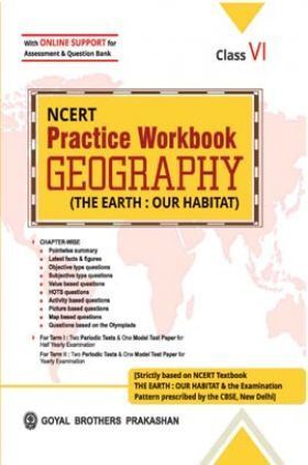 NCERT Practice Workbook Geography (The Earth : Our Habitat) Class - 6