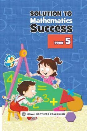 Solution To Mathematics Success Book - 5