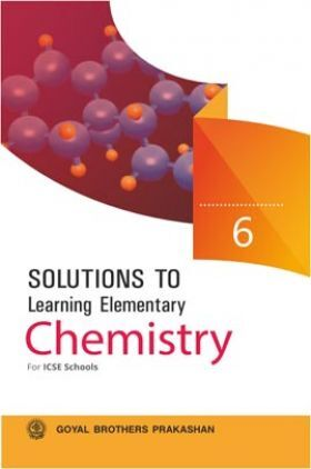 Solutions To Learning Elementary Chemistry Class -6