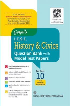 Goyal's ICSE History & Civics Question Bank With Model Test Papers For Class 10 Term 1 Exam NOV 2021