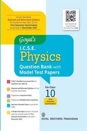 Goyal's ICSE Physics Question Bank With Model Test Papers For Class 10 Term 1 Exam NOV 2021