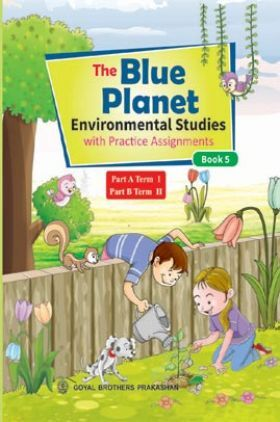 The Blue Planet (Environmental Studies) With Practice Assignment For Class 5