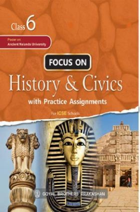 Focus On History & Civics With Practice Assignment For Class 6