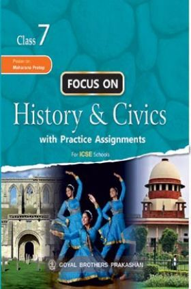 Focus On History & Civics With Practice Assignment For Class 7