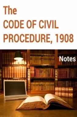 The Code of Civil Procedure, 1908 Notes