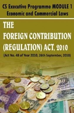 The Foreign Contribution (Regulation) Act, 2010