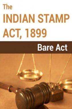 The Indian Stamp Act, 1899 Notes
