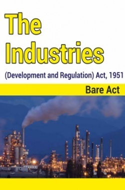 The Industries (Development and Regulation) Act, 1951 Notes