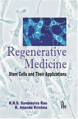 Regenerative Medicine : Stem Cells and their Applications